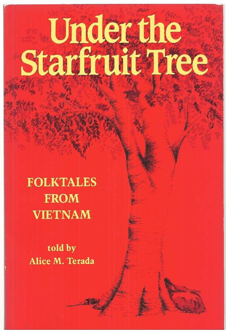 Under the Starfruit Tree: Folktales from Vietnam (A Kolowalu Book), Terada, Alice M.