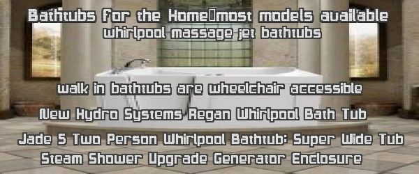 home bathtubs store-walk                                     in models and whirlpool