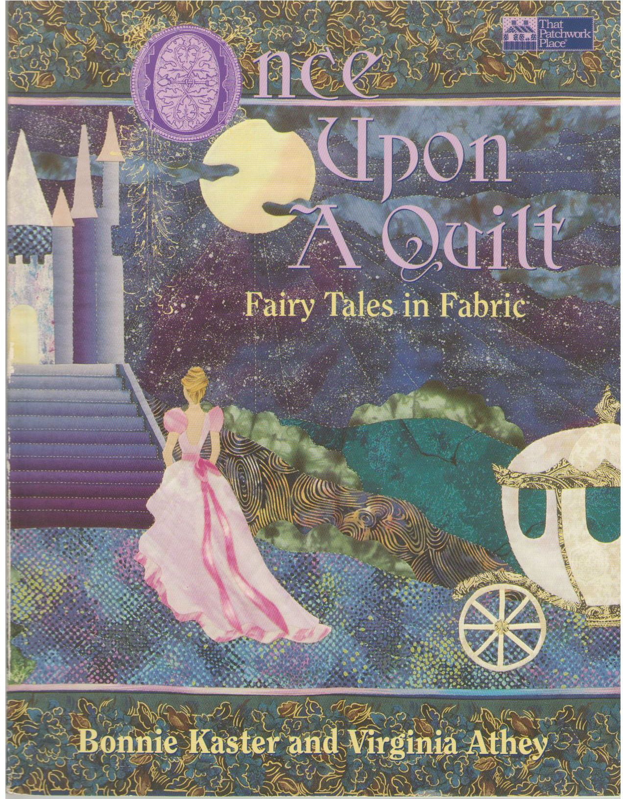 Once upon a Quilt: Fairy Tales in Fabric, Kaster, Bonnie; Athey, Virginia
